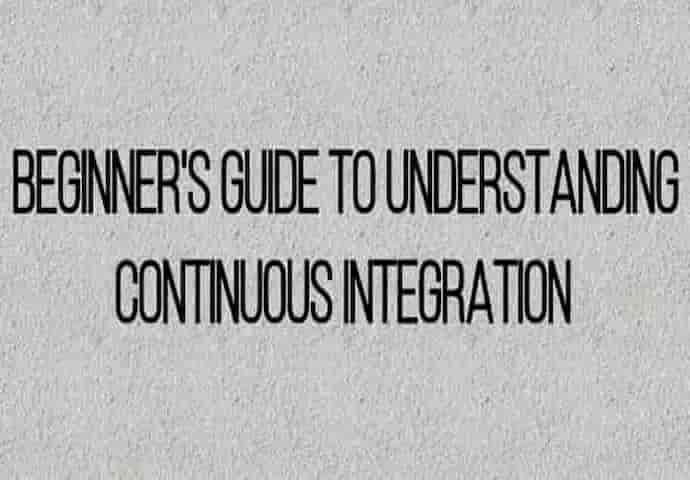 The beginner's guide to understanding Continuous Integration (CI)